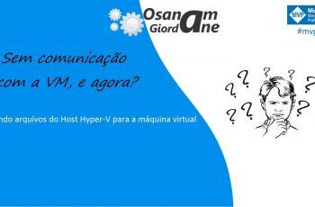 Hyper-V | Copiando arquivos para VM diretamente do Host Hyper-V