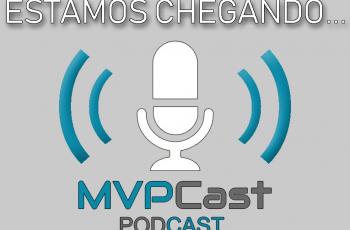 Episódio Número Zero – Novo podcast MVPCast