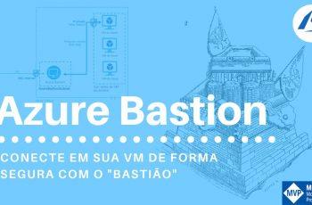 Azure Bastion | Acesso seguro de VM´s via Browser